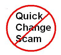 Quick Change Scam Alert