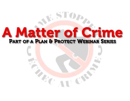A Matter of Crime – Webinar series